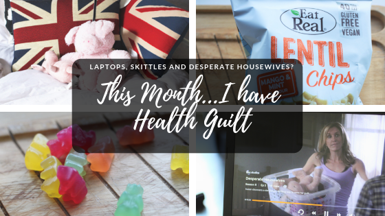This Month… I Have Health Guilt