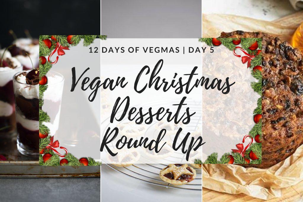 Vegan Christmas Desserts Round Up | Vegmas Day 5