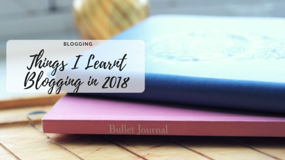 Things I Learnt Blogging in 2018
